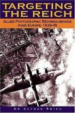 Targeting the Reich: Allied Photographic Reconnaissance over Europe,-ExLibrary