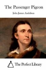 The Passenger Pigeon by John James Audubon (2015, Paperback)