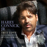 Harry Connick Jr. True Love A Celebration Of Cole Porter CD Released 25/10/2019