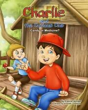Charlie and the Curious Club: Candy or Medicine? (Paperback or Softback)
