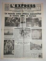 N1223 La Une Du Journal L'Express 9 mai 1945 le monde entier victoire alliée