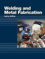 Welding and Metal Fabrication by Larry F. Jeffus. & Workbook Included!!!