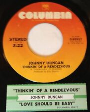 Johnny Duncan 45 Thinking Of A Rendezvous / Love Should Be Easy  w/ts