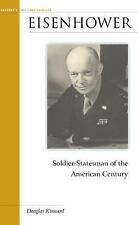 Eisenhower: Soldier-Statesman of the American Century (Military Profiles) Kinna