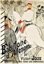 ART AD Babylone d'Allemagne Henri De Toulouse-Lautrec DECO Poster Print
