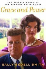 Grace and Power : The Private World of the Kennedy White House by Sally...