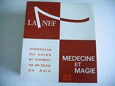 revue littéraire LA NEF n° 23 - 1965 médecine et magie