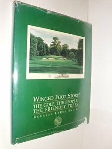 Winged Foot Story II: The golf, the people, the friendly trees Smith, LaRue