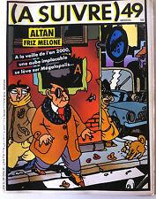 A SUIVRE... n°49; Altan; Friz Melone/ Benoit-Cheraqui