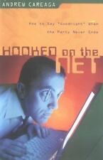 Hooked on the Net : How to Say Goodnight When the Party Never Ends by Andrew...