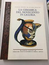 LIBRO LA CERAMICA DEL NOVECENTO IN LIGURIA CHILOSI UGHETTO BANCA CARIGE 1995