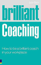 Brilliant Coaching: How to be a Brilliant Coach in Your Workplace by Julie Star…