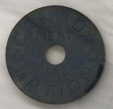 WORLD WAR II CANADA ~ MEAT RATION TOKEN ~ JETON DE RATION POUR VIANDE