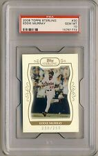 EDDIE MURRAY 2008 Topps Sterling #30 238/250 PSA 10 Low Pop 1 1/1 ORIOLES HOF