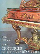 Five Centuries of Keyboard Music by John Gillespie harpischord