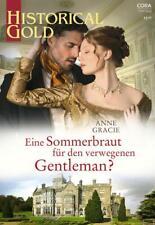 Historical Gold 359 Anne Gracie Eine Sommerbraut für den verwegenen Gentleman?
