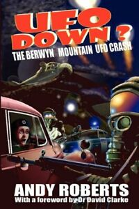 UFO Down: The Berwyn Mountain UFO Crash by Roberts, Andy Book The Cheap Fast New