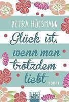 Glück ist, wenn man trotzdem liebt: Roman von Hülsmann, ... | Buch | Zustand gut