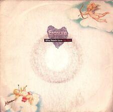 "45 TOURS / 7"" SINGLE--ERASURE--WHO NEEDS LOVE LIKE THAT--1985"
