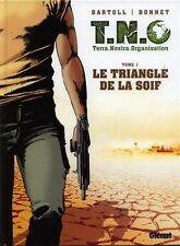 BD GLENAT / EO / T.N.O TERRA NOSTRA ORGANISATION / TOME 1-LE TRIANGLE DE LA SOIF