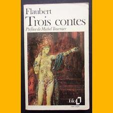 Coll. Folio TROIS CONTES Gustave Flaubert Préface de Michel Tournier 1989