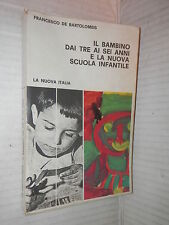 IL BAMBINO DAI TRE AI SEI ANNI E LA NUOVA SCUOLA ELEMENTARE De Bartolomeis 1977