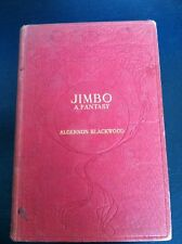 """first edition """"JIMBO A FANTASY """" Signed by author Algernon Black wood /Publisher"""