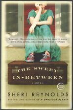 The Sweet In-Between : A Novel by Sheri Reynolds (2009, Paperback)