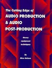 Cutting Edge of Audio Production and Audio Post-Production:
