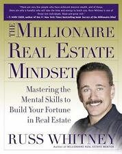 The Millionaire Real Estate Mindset: Mastering the Mental Skills to Build Your F