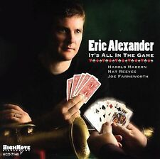 Eric Alexander [Performer] .. It's All in the Game
