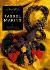 Art of Tassel Making by Jane Devine and Susan Dickens (1996, Paperback)