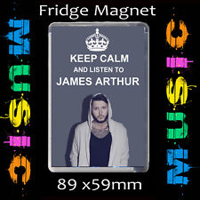 KEEP CALM AND LISTEN TO JAMES ARTHUR- FRIDGE MAGNET LARGE