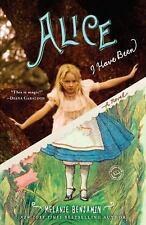 Alice I Have Been: A Novel (Random House Reader's Circle), Benjamin, Melanie, 03