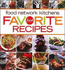 Food Network Kitchens Favorites Recipes: Fresh Ideas, Bold Flavors, Tips and Tec