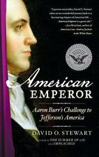 American Emperor: Aaron Burr's Challenge to Jefferson's America.  by David O. S