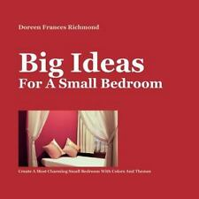 Big Ideas For a Small Bedroom: Create A Most Charming Small Bedroom With Colors