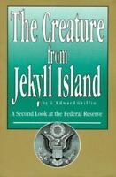 THE CREATURE FROM JEKYLL ISLAND 3rd edition FEDERAL RESERVE Edward Griffin