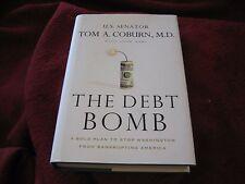 The Debt Bomb A Bold Plan to Stop Washington from Bankrupting..TOM COBURN HD SGD