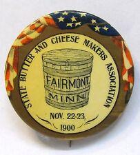 1900 STATE BUTTER & CHEESE MAKERS ASSOC. Fairmont MINNESOTA pinback button  *