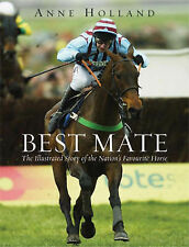 Best Mate: The Illustrated Story of the Nation's Favourite Horse, Holland, Anne