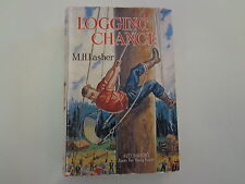 Logging Chance by M.H. Lasher 1940's HBDJ Hutchinson's Books for Young People