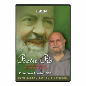 PADRE PIO. THE PRIEST WHO BORE THE WOUNDS OF CHRIST * AN EWTN DVD