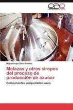 Melazas y Otros Siropes del Proceso de Produccion de Azucar (Paperback or Softba