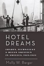 Studies in Industry and Society: Hotel Dreams : Luxury, Technology and Urban...