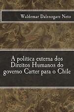 A Política Externa Dos Direitos Humanos Do Governo Carter para o Chile by...