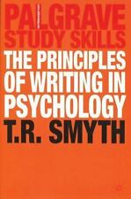 Palgrave Study Skills: The Principles of Writing in Psychology by T. R. Smyth...