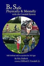 Be Safe Physically and Mentally with the Crandall System: Self-Defense and Awar