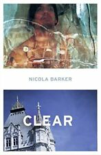 (Very Good)0007193610 Clear: A Transparent Novel,Nicola Barker,Paperback