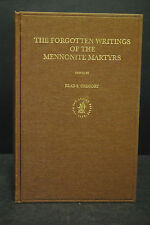 Gregory-The Forgotten writings of the Mennonite mártires – Brill 2002